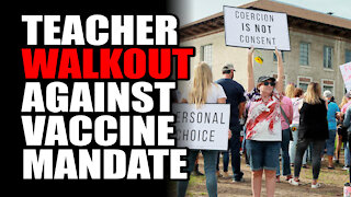 Teacher WALKOUT Against Vaccine Mandate