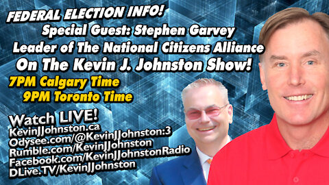 NCA Party Leader STEPHEN GARVEY Live on The Kevin J. Johnston Show 7PM Calgary TIme