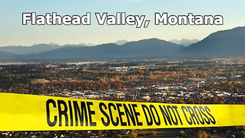 Montana Gazette Radio Live –Is Flathead Valley Growing More Dangerous by the Day?