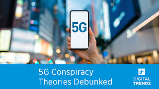 The wildest 5G conspiracy theories explained — and debunked
