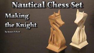 Nautical Chess Set: Making the Knight