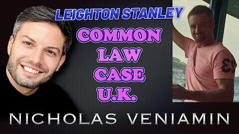 Leighton Stanley Discusses Common Law Case UK with Nicholas Veniamin