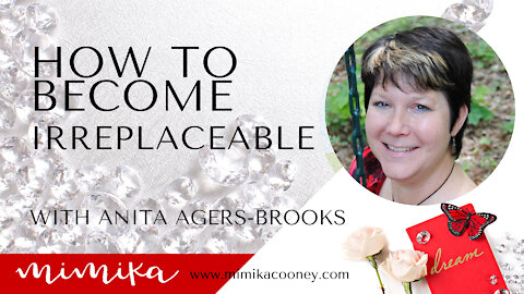 How to Become Irreplaceable with Anita Agers-Brooks