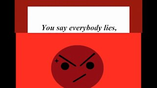 You say everybody lies, but I'm not everyone! [Quotes and Poems]