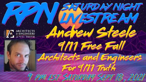 Andrew Steele from Architects & Engineers for 9/11 Truth on Sat. Night Livestream