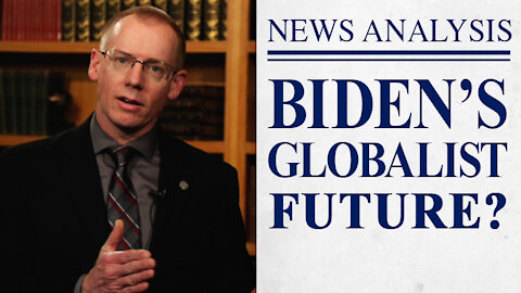 Biden's Globalist Future?
