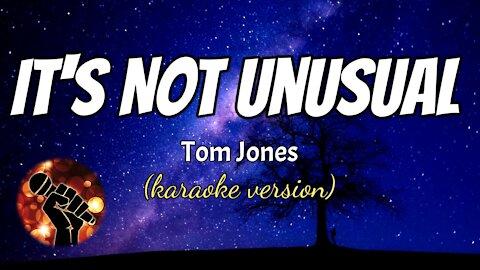 IT'S NOT UNUSUAL - TOM JONES (karaoke version)