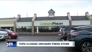 Tops closing Orchard Fresh store