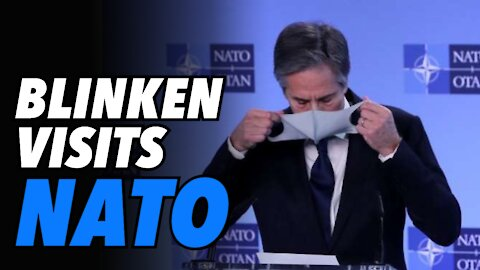 """Blinken visits NATO. Promotes """"VALUES."""" Russia bad & China acceptable"""