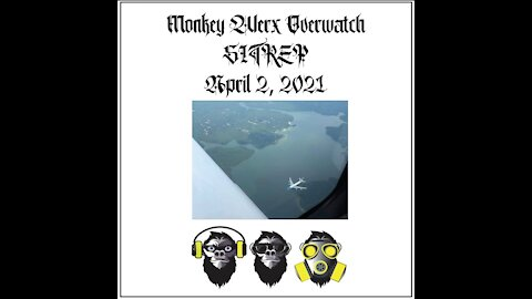 Monkey Werx Overwatch SITREP 4.2.21