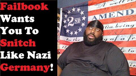 Failbook Wants You To Snitch Like Nazi Germany!