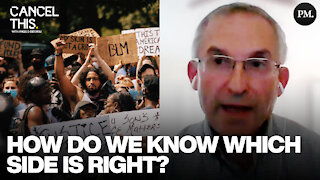 How Do We Know Which Side Is Right In Politics? | Cancel This #16