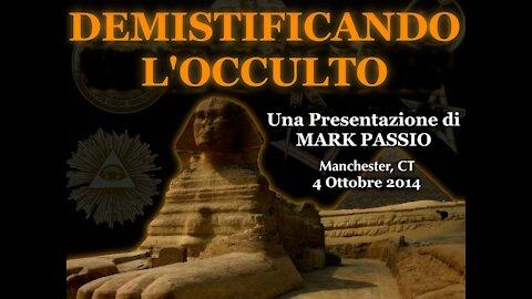 Demistificando l'Occulto - Parte 1 di 3 (Mark Passio, ITA)