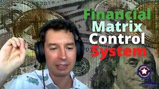 Financial Matrix Control System