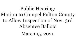 Fulton County Ballot Access FOIA Hearing Part 4