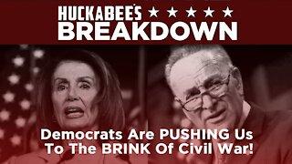 Democrats Are PUSHING America To CIVIL WAR | Breakdown | Huckabee