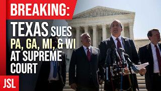 Breaking: Texas Sues PA, GA, MI, & WI at Supreme Court