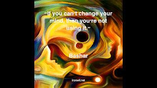 Bashar, Change Your Mind