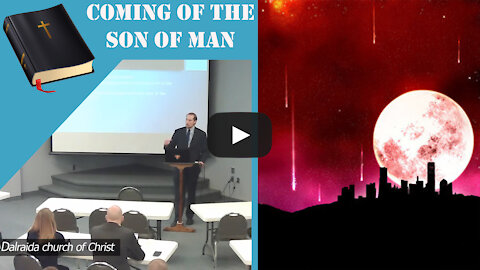 Bible Class- Coming of the Son of Man