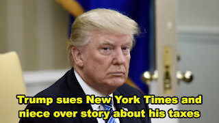 Trump sues New York Times and niece over story about his taxes - Just the News Now