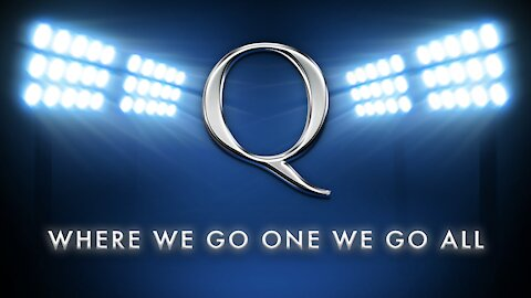Q - Where We Go One We Go All!