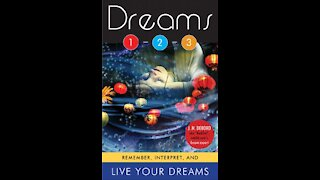 Dreams 1 2 3 : Remember, Interpret and Live Your Dreams with J.M. DeBord