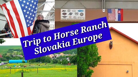 Trip to Horse Ranch Slovakia Europe 2020