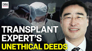 Another Organ Transplant Expert Leaves Behind Unethical Deeds   Epoch News   China Insider