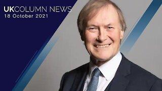 UK Column News - 18th October 2021