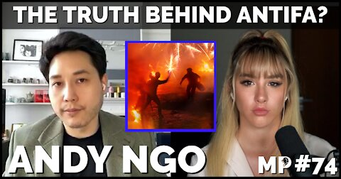 The Truth Behind Antifa? | Andy Ngo - Mikhaila Peterson Podcast #74