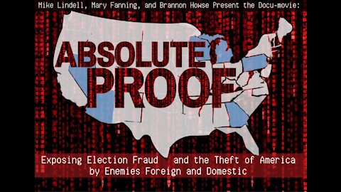 WATCH: ABSOLUTE PROOF documentary by Mike Lindell