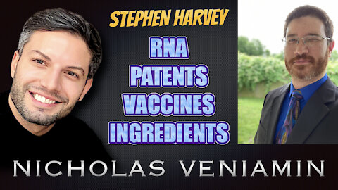 Stephen Harvey Discusses RNA, Patents, Vaccines and Ingredients with Nicholas Veniamin