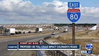 Proposed I-80 toll could impact Colorado's roads