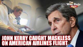 John Kerry Caught Maskless on American Airlines flight