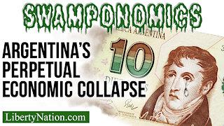 Argentina's Perpetual Economic Collapse – Swamponomics