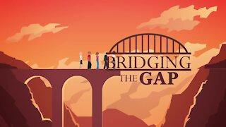 Bridging the Gap 2021