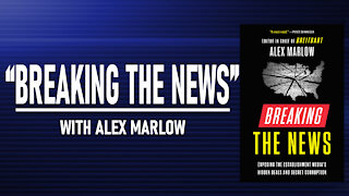 """""""Breaking the News"""" with Alex Marlow"""