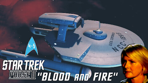 Star Trek New Voyages, 4x04-5, Blood and Fire, The Movie