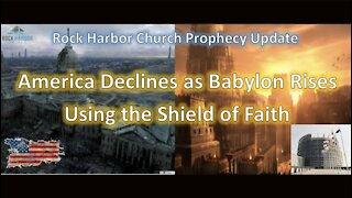America Declines as Babylon Rises: Using the Shield of Faith