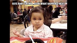 CUTE BABY EATING ...LOOK WHAT HAPPENED NEXT