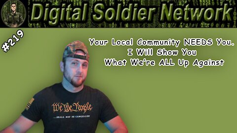 #219. Your Local Community NEEDS You. I Will Show You What We're ALL Up Against