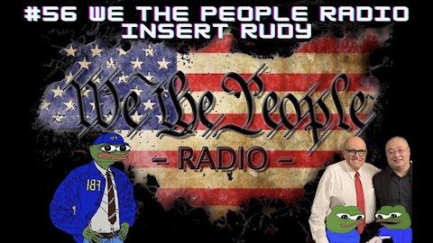 #56 We The People Radio - Insert Rudy
