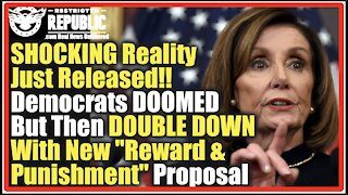 """SHOCKING Reality Released – Democrats DOOMED But DOUBLE DOWN With New """"Reward & Punishment"""" Proposal"""