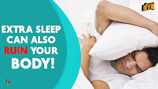 What happens when you sleep too much?