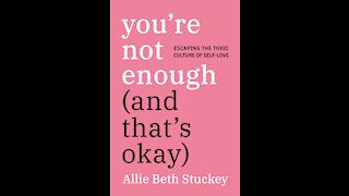 You're Not Enough (And That's Okay)