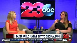 Bakersfield native set to drop album