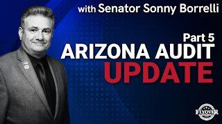 Senator Sonny Borrelli: AZ Audit Update Part 5   Flyover Conservatives
