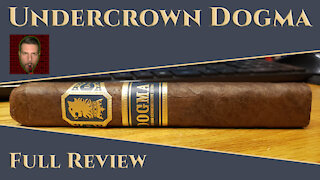 Undercrown Dogma (Full Review) - Should I Smoke This