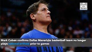 Mark Cuban confirms Dallas Mavericks basketball team no longer plays national anthem prior to games