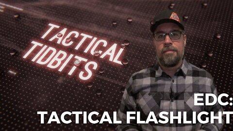Tactical Tidbits Episode 029: EDC: Tactical Flashlight